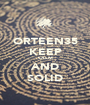 ORTEEN35 KEEP CALM AND SOLID - Personalised Poster A1 size