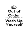 Out of Order so you'll just have to Wash Up Yourself - Personalised Poster A1 size