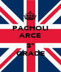 PACHOLI ARCE  3º GRADE - Personalised Poster A1 size