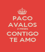 PACO AVALOS 2 MESES CONTIGO TE AMO - Personalised Poster A1 size