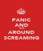 PANIC AND RUN AROUND SCREAMING - Personalised Poster A1 size