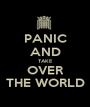 PANIC AND TAKE OVER THE WORLD - Personalised Poster A1 size