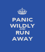 PANIC WILDLY AND RUN AWAY - Personalised Poster A1 size