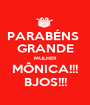 PARABÉNS  GRANDE MULHER MÔNICA!!! BJOS!!! - Personalised Poster A1 size