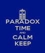 PARADOX TIME AND CALM KEEP - Personalised Poster A1 size