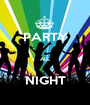 PARTY  ALL  NIGHT - Personalised Poster A1 size