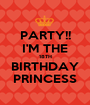 PARTY!! I'M THE 18TH BIRTHDAY PRINCESS - Personalised Poster A1 size