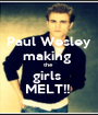 Paul Wesley making  the  girls  MELT!!  - Personalised Poster A1 size