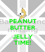 PEANUT BUTTER  JELLY TIME! - Personalised Poster A1 size