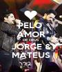PELO  AMOR DE DEUS JORGE & MATEUS - Personalised Poster A1 size