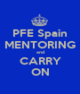 PFE Spain MENTORING  and  CARRY ON - Personalised Poster A1 size