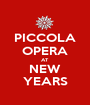 PICCOLA OPERA AT NEW YEARS - Personalised Poster A1 size