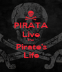 PIRATA Live The  Pirate's Life - Personalised Poster A1 size