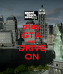 play GTA AND DRIVE ON - Personalised Poster A1 size