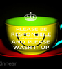 PLEASE BE RESPONSIBLE FOR YOUR OWN CUP AND PLEASE  WASH IT UP - Personalised Poster A1 size