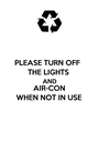 PLEASE TURN OFF  THE LIGHTS AND AIR-CON  WHEN NOT IN USE - Personalised Poster A1 size