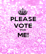PLEASE VOTE FOR ME!  - Personalised Poster A1 size