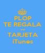 PLOP TE REGALA una TARJETA iTunes - Personalised Poster A1 size