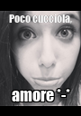 Poco cucciola, amore *-* - Personalised Poster A1 size
