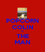 POPCORN COLIN IS THE MAN - Personalised Poster A1 size