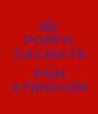 PORFA CALMATE Y PON ATENCIÓN - Personalised Poster A1 size