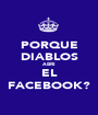 PORQUE DIABLOS ABRI EL FACEBOOK? - Personalised Poster A1 size
