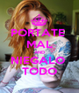 PORTATE  MAL AND NIEGALO  TODO - Personalised Poster A1 size