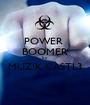 POWER  BOOMER by MUZ!K CASTL3  - Personalised Poster A1 size