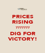 PRICES RISING ??????? DIG FOR VICTORY! - Personalised Poster A1 size