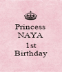 Princess  NAYA  1st Birthday - Personalised Poster A1 size