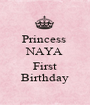 Princess  NAYA  First Birthday - Personalised Poster A1 size
