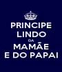 PRINCIPE LINDO DA MAMÃE E DO PAPAI - Personalised Poster A1 size