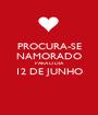 PROCURA-SE NAMORADO PARA O DIA 12 DE JUNHO  - Personalised Poster A1 size