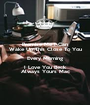 Promise Me I Can Wake Up This Close To You Every Morning I Love You Beck Always Yours Mac - Personalised Poster A1 size