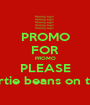 PROMO FOR PROMO PLEASE bertie beans on top! - Personalised Poster A1 size