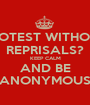 PROTEST WITHOUT REPRISALS? KEEP CALM AND BE ANONYMOUS - Personalised Poster A1 size