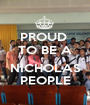 PROUD  TO BE A  NICHOLAS PEOPLE - Personalised Poster A1 size