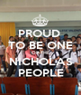 PROUD  TO BE ONE OF THE NICHOLAS PEOPLE - Personalised Poster A1 size