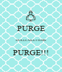 PURGE  DOLLCAKE ITEMS  PURGE!!! - Personalised Poster A1 size