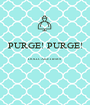 PURGE! PURGE!  DOLLCAKE ITEMS   - Personalised Poster A1 size