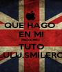 QUE HAGO  EN MI PROXIMO  TUTO LULU.SMILERC: - Personalised Poster A1 size