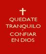 QUEDATE TRANQUILO Y CONFIAR EN DIOS - Personalised Poster A1 size