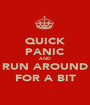 QUICK PANIC AND RUN AROUND FOR A BIT - Personalised Poster A1 size