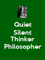 Quiet Silent  Thinker Philosopher - Personalised Poster A1 size
