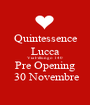 Quintessence Lucca Via Fillungo 140 Pre Opening  30 Novembre - Personalised Poster A1 size