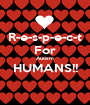 R-e-s-p-e-c-t For Autism HUMANS!!  - Personalised Poster A1 size