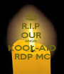 R.I.P  OUR  ANGEL  KOOL-AID RDP MC - Personalised Poster A1 size