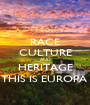 RACE CULTURE AND HERITAGE THIS IS EUROPA  - Personalised Poster A1 size