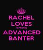 RACHEL LOVES SIMONS ADVANCED BANTER - Personalised Poster A1 size