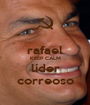 rafael KEEP CALM líder correoso - Personalised Poster A1 size